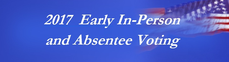 2017 Early In-Person and Absentee Voting