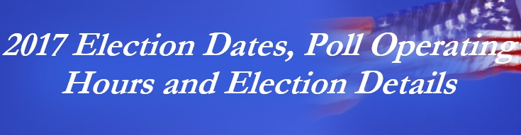 2017 Election Dates, Poll Operating Hours and Election Details